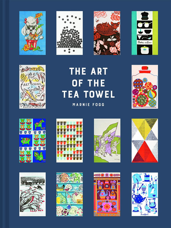 The Art of the Tea Towel by Marnie Fogg