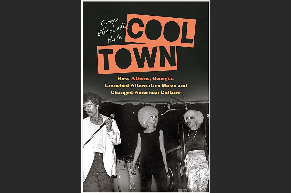 """Historian Grace Elizabeth Hale will discuss her book, """"Cool Town: How Athens, Georgia Launched Alternative Music and Changed American Culture,"""" Feb. 25 via the Arkansas State University-Beebe's YouTube channel. (Special to the Democrat-Gazette)"""