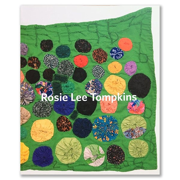 This is the cover of the exhibition catalog of Rosie Lee Tompkins's exhibition at the Berkeley Art Museum.