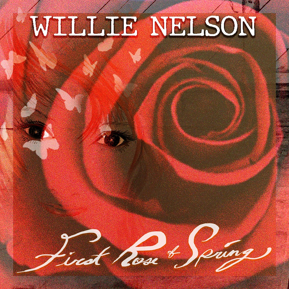 Willie Nelson's First Rose Of Spring