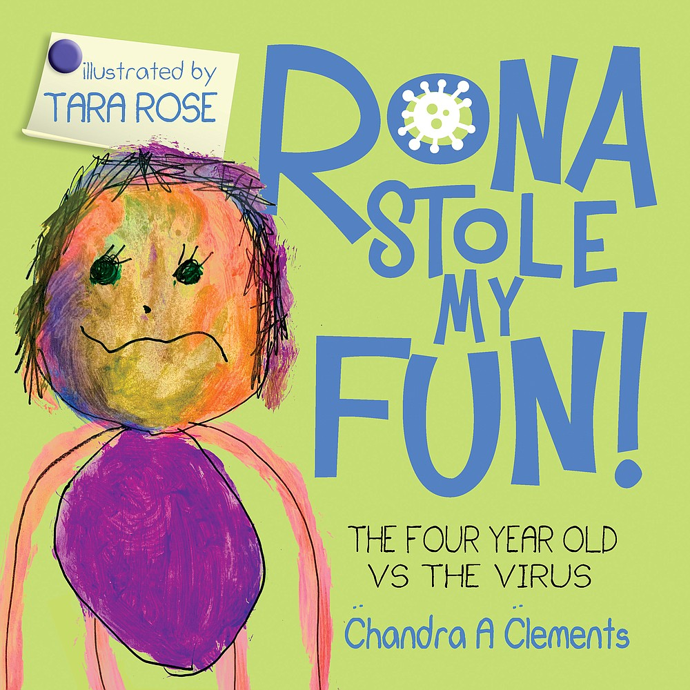 """Rona Stole My Fun"" written by Chandra A. Clements and illustrated by Tara Rose. (Chandra A. Clements)"