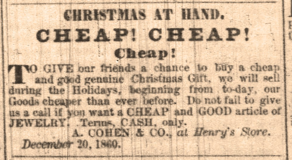 Henryճ Store had Cheap! Cheap! Cheap! jewelry for sale in  December 1860, but this ad appeared in the May 18, 1861, Arkansas Gazette.  (Arkansas Democrat-Gazette)