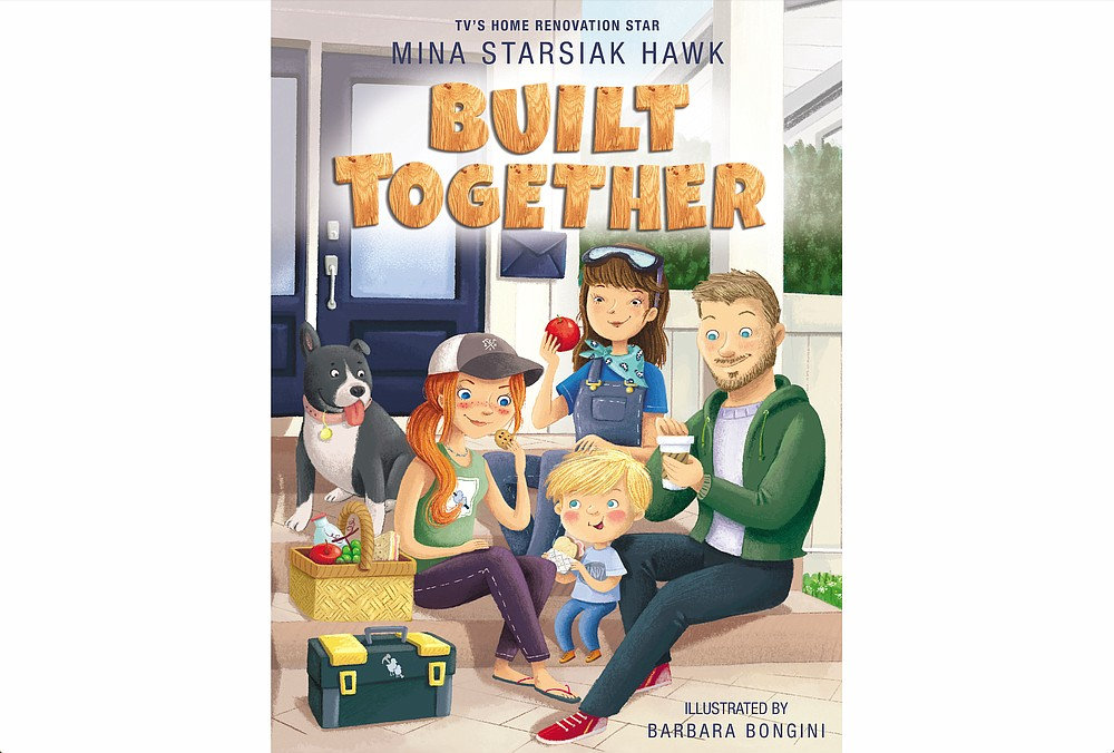 """Built Together,"" a new children's book by HGTV star of ""Good Bones"" Mina Starsiak-Hawk, comes out this week, and has inclusivity as its message. (Courtesy of Icon Media Group)"