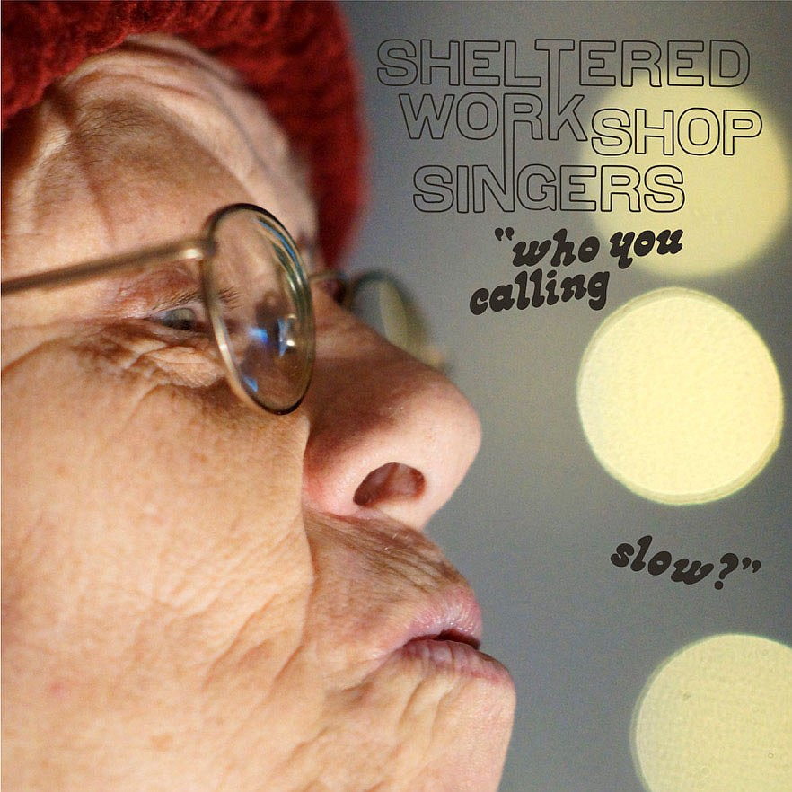 """Who You Calling Slow?""  Ian Brennan  With Sheltered Workshop Singers"