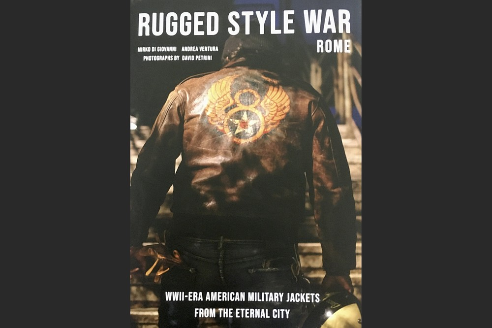 """""""Rugged Style War Rome: WWII-Era American Military Jackets from the Eternal City"""" by Mirko Di Giovanni and Andrea Ventura, with photographs by David Petrini (Schiffer, $50)"""