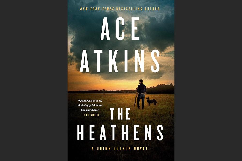 """The Heathens"" by Ace Atkins (Putnam, $27)"