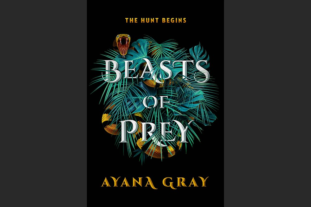 """""""Beasts of Prey"""" is the first of a trilogy of young adult, fantasy-adventure novels by Little Rock author Ayana Gray. (Special to the Democrat-Gazette/Putnam)"""